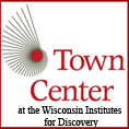 Town Center at the Wisconsin Institutes for Discovery